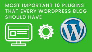 Most important 10 wordpress plugins