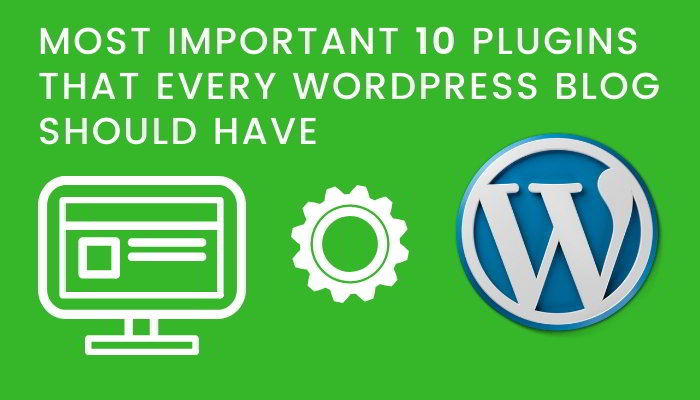 Most important 10 wordpress plugins